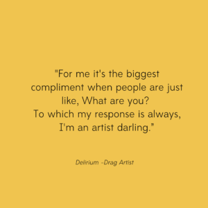 delirium drag queen